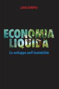 Economia liquida. Lo sviluppo dell'instabilità