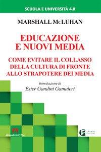 Educazione e nuovi media. Come evitare il collasso della cultura di fronte allo strapotere dei media