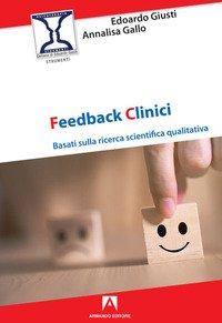 Feedback clinici. Basati sulla ricerca scientifica qualitativa