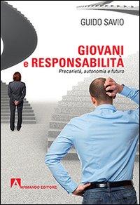 Giovani e responsabilità. Precarietà, autonomia e futuro