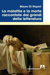 La malattia e la morte raccontate dai grandi della letteratura
