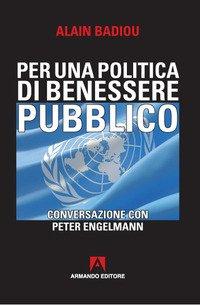 Per una politica del benessere pubblico. Conversazione con Peter Engelmann