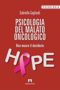 Psicologia del malato oncologico. Non muore il desiderio