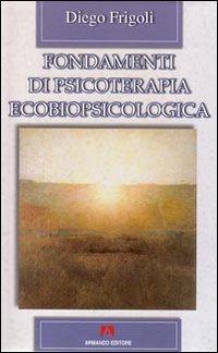 Fondamenti di psicoterapia ecobiopsicologica