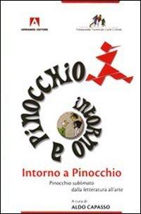 Intorno A Pinocchio. Pinocchio Sublimato Dalla Letteratura A