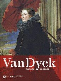 Van Dyck pittore di corte