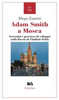 Adam Smith a Mosca. Sovranità e percorso di sviluppo nella Russia di Vladimir Putin