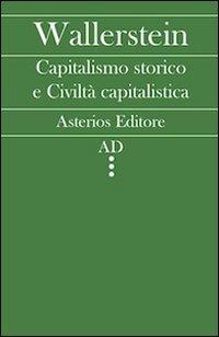 Capitalismo storico e civiltà capitalistica