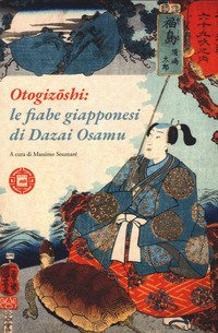 Otogizoshi: le fiabe giapponesi di Dazai Osamu