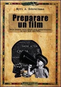 Preparare un film. Dallo spoglio dello script alla postproduzione: un cult book dell'UCLA