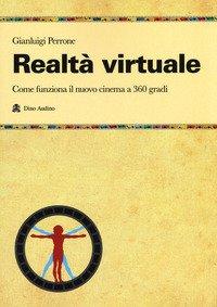 Realtà virtuale. Come funziona il nuovo cinema a 360 gradi