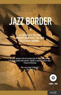 Jazz border. Il jazz in Italia