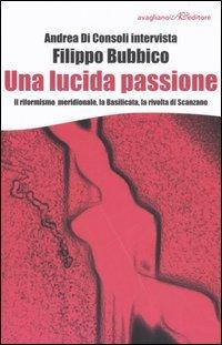 Una lucida passione. Il riformismo meridionale, la Basilicata, la rivolta di Scanzano