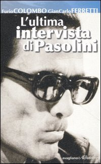 L'ultima intervista di Pasolini