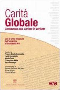 Carità globale. Commento alla Caritas in veritate