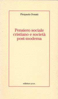 Pensiero sociale cristiano e società post-moderna