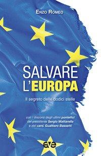 Salvare l'Europa. Il segreto delle dodici stelle