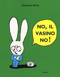 No, il vasino no!