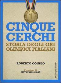 Cinque cerchi. Storia degli ori olimpici italiani