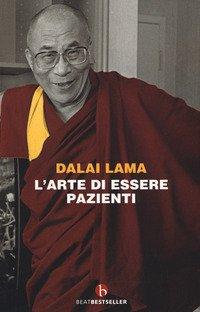 L'arte di essere pazienti. Il potere della pazienza in una prospettiva buddhista