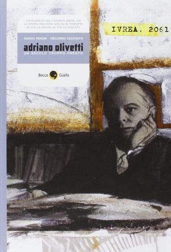 Adriano Olivetti. Un secolo troppo presto