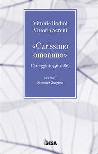 «Carissimo omonimo». Carteggio (1946-1966)