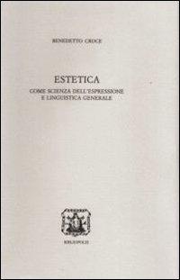 Estetica come scienza dell'espressione e linguistica generale