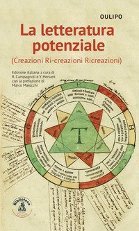 La letteratura potenziale (Creazioni, ri-creazioni, ricreazioni)