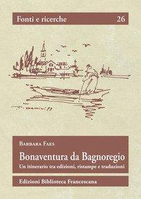 Bonaventura da Bagnoregio. Un itinerario tra edizioni, ristampe e traduzioni