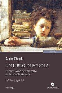 Un libro di scuola. L'intrusione del mercato nelle scuole italiane