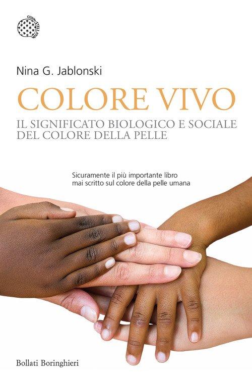 Colore vivo. Il significato biologico e sociale del colore della pelle