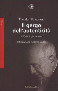Il gergo dell'autenticità. Sull'ideologia tedesca