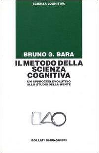 Il metodo della scienza cognitiva. Un approccio evolutivo allo studio della mente