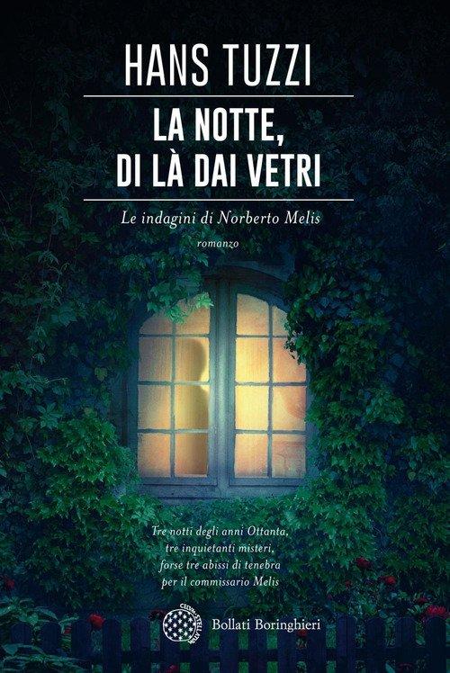 La notte, di là dai vetri. Le indagini di Norberto Melis