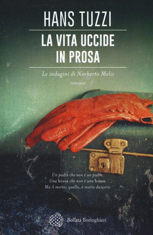 La vita uccide in prosa. Le indagini di Norberto Melis