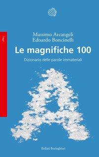 Le magnifiche 100. Dizionario delle parole immateriali