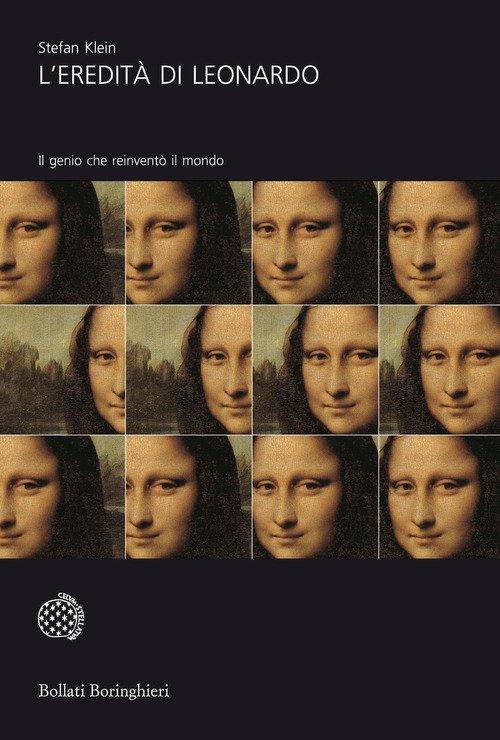 L'eredità di Leonardo. Il genio che reinventò il mondo