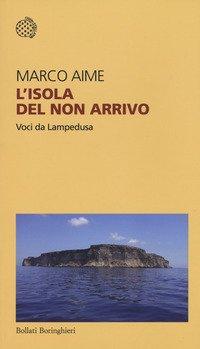 L'isola del non arrivo. Voci da Lampedusa