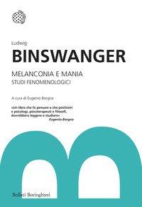 Melanconia e mania. Studi fenomenologici