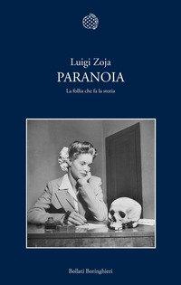 Paranoia. La follia che fa la storia