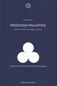 Psicologia palliativa. Intorno all'ultimo compito evolutivo