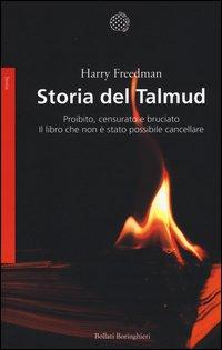 Storia del Talmud. Proibito, censurato e bruciato. Il libro che non è stato possibile cancellare