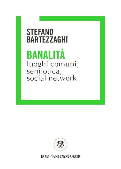 Banalità. Luoghi comuni, semiotica, social network