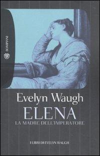 Elena. La madre dell'imperatore