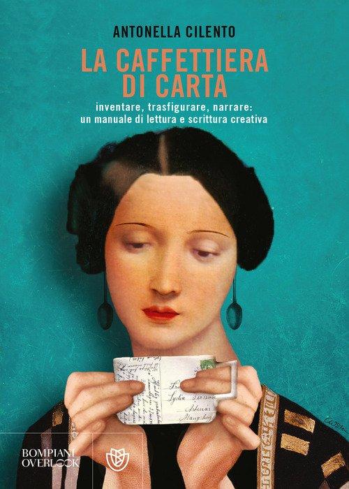 La caffettiera di carta. Inventare, trasfigurare, narrare: un manuale di lettura e scrittura creativa