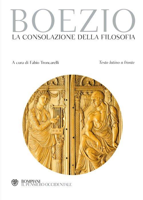 La consolazione della filosofia. Testo latino a fronte