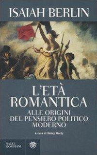 L'età romantica. Alle origini del pensiero politico moderno