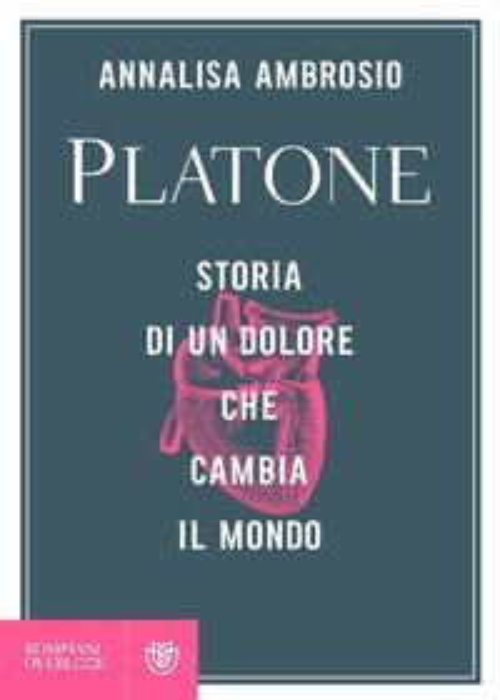 Platone. Storia di un dolore che cambia il mondo