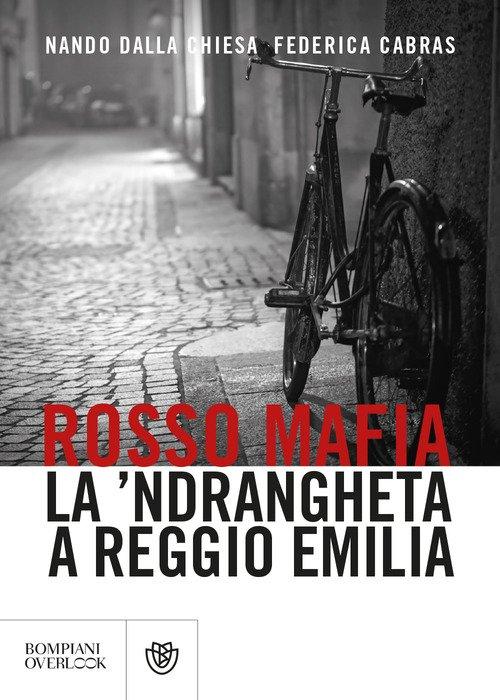 Rosso mafia. La 'ndrangheta a Reggio Emilia