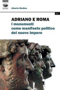 Adriano e Roma. I monumenti come manifesto politico del nuovo impero